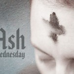 March 1, Ash Wednesday Services